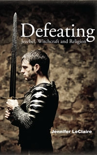 Defeating Jezebel, Witchcraft, and Religion
