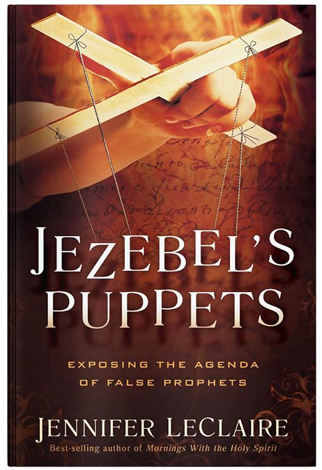 Home jennifer leclaire ministries jezebels puppets exposing the agenda of false prophets fandeluxe Choice Image