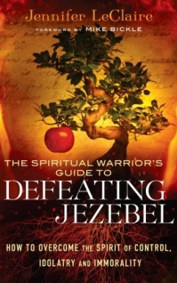 The Spiritual Warrior's Guide to Defeating Jezebel: How to Overcome the Spirit of Control, Idolatry and Immorality- E-Book