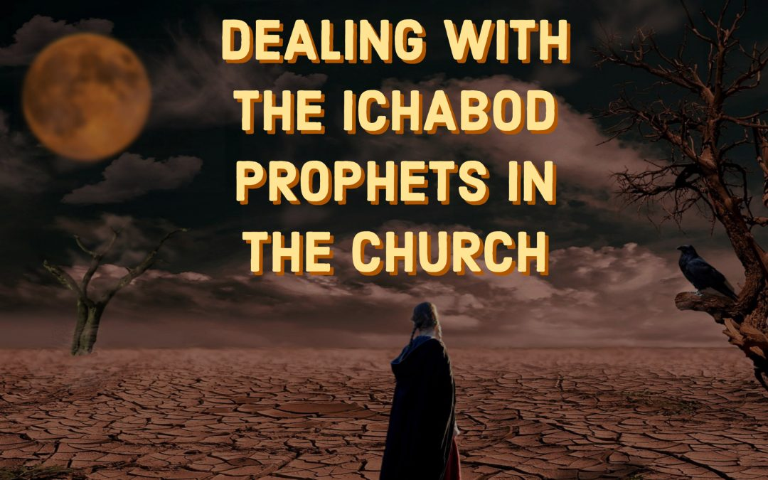 Calling Out the Ichabod Prophets | Stop Tolerating These Prophetic Types!