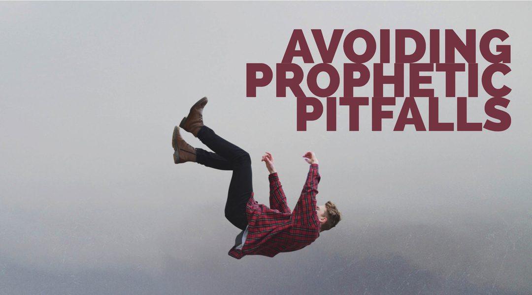 Avoiding Prophetic Pitfalls and Maintaining a Pure Prophetic Flow