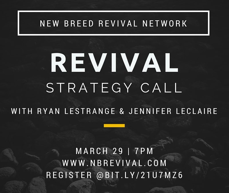 ATTEND: New Breed Revival Strategy Call