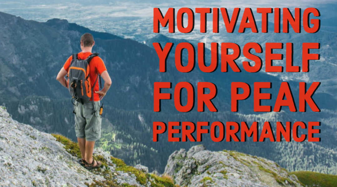 Motivating Yourself for Peak Performance