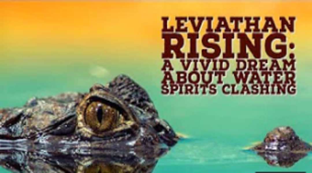Leviathan Rising: A Prophetic Warning in a Dream About Water Spirits