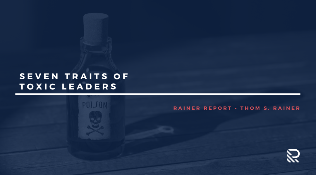 Seven Traits of Toxic Leaders