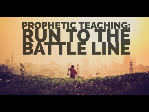 June Prophecy: Run to the Battle Line | Prophetic Teaching on Spiritual Warfare