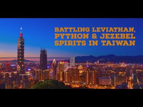 Battling Leviathan, Python and Jezebel Spirits in Taiwan | Taiwan Prophecy