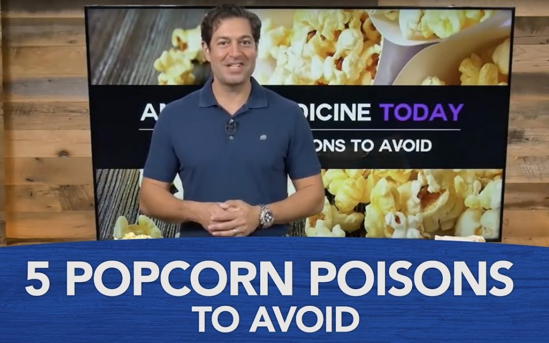 5 Popcorn Poisons to Avoid
