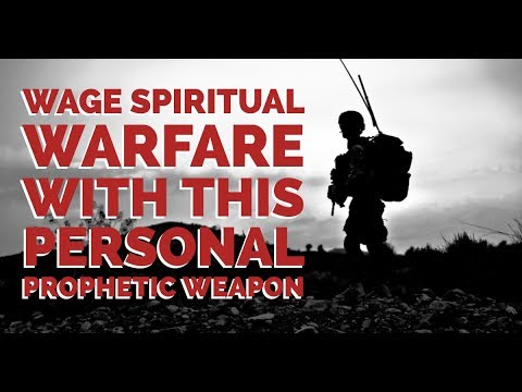 Wage Spiritual Warfare With this Personal Prophetic Weapon