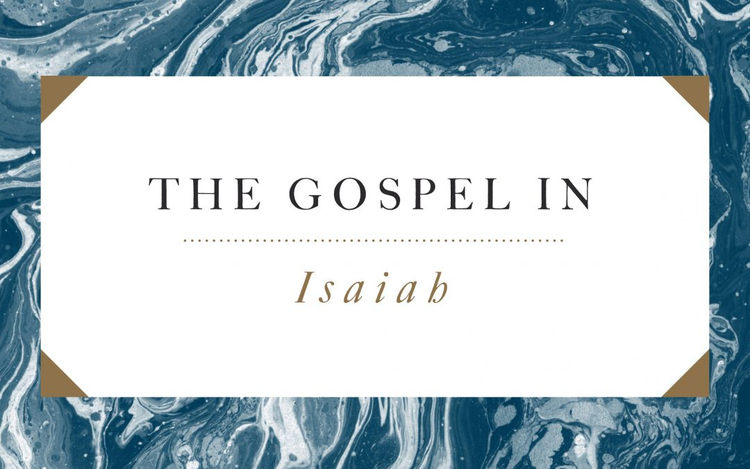The Gospel in Isaiah