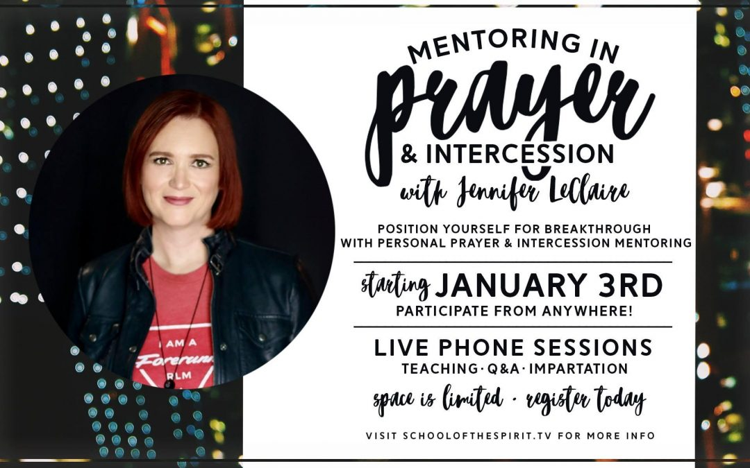Mentoring in Prayer & Intercession With Jennifer LeClaire