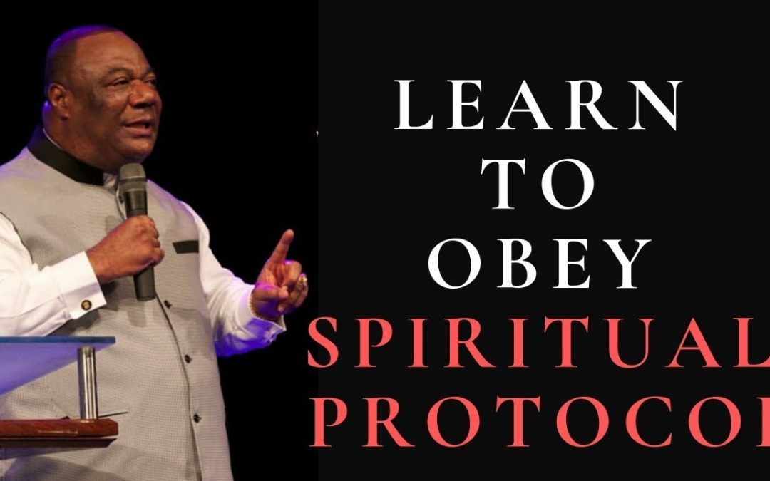OBEYING SPIRITUAL PROTOCOL|FIRST MOVE ADVANTAGE|CHRISTIAN MOTIVATION |ARCH.DUNCAN WILLIAMS 2019