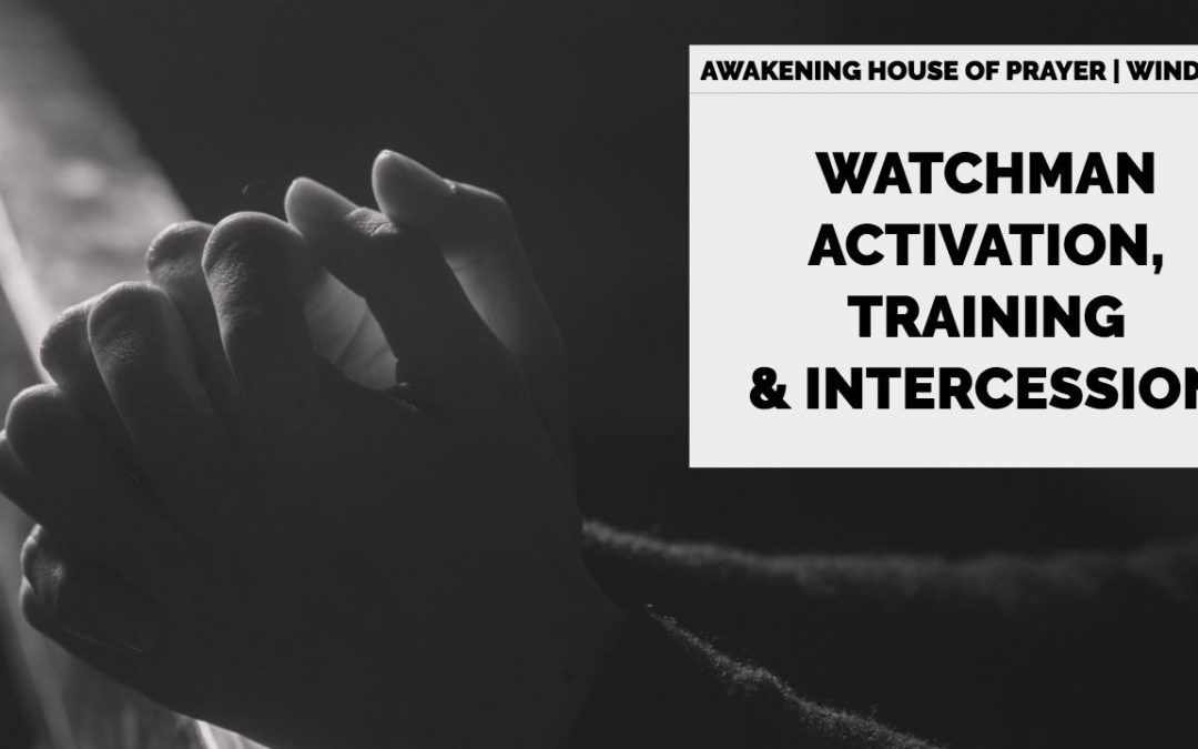 AHOP Windsor, England: Watchman Activation, Training & Intercession