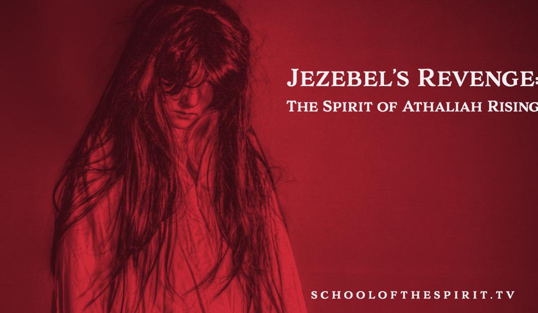 Jezebel's Revenge: The Spirit of Athaliah Rising