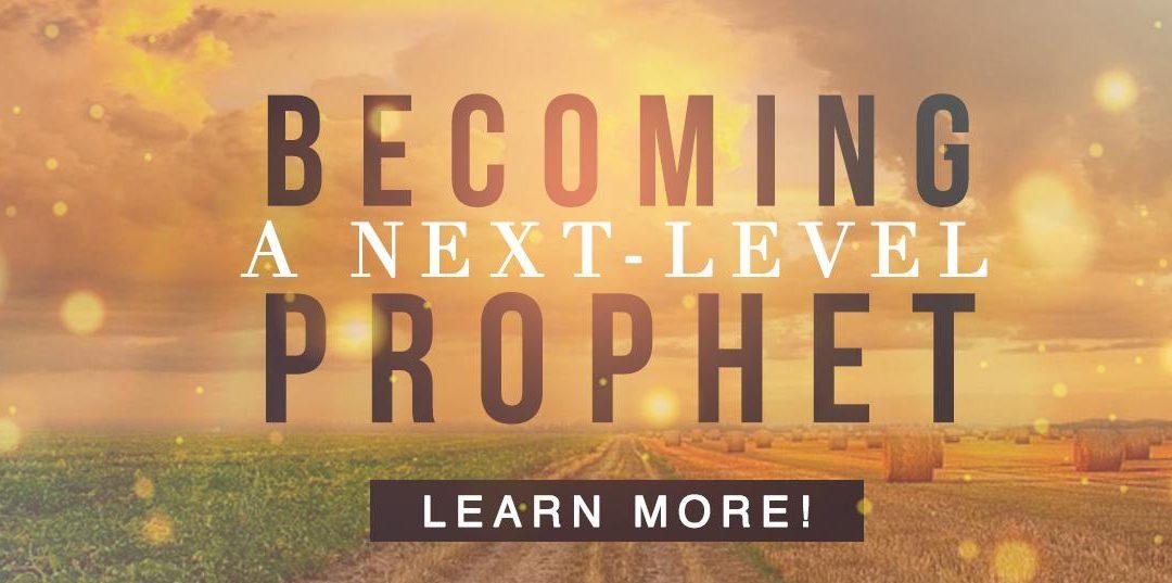 Becoming a Next-Level Prophet Intensive