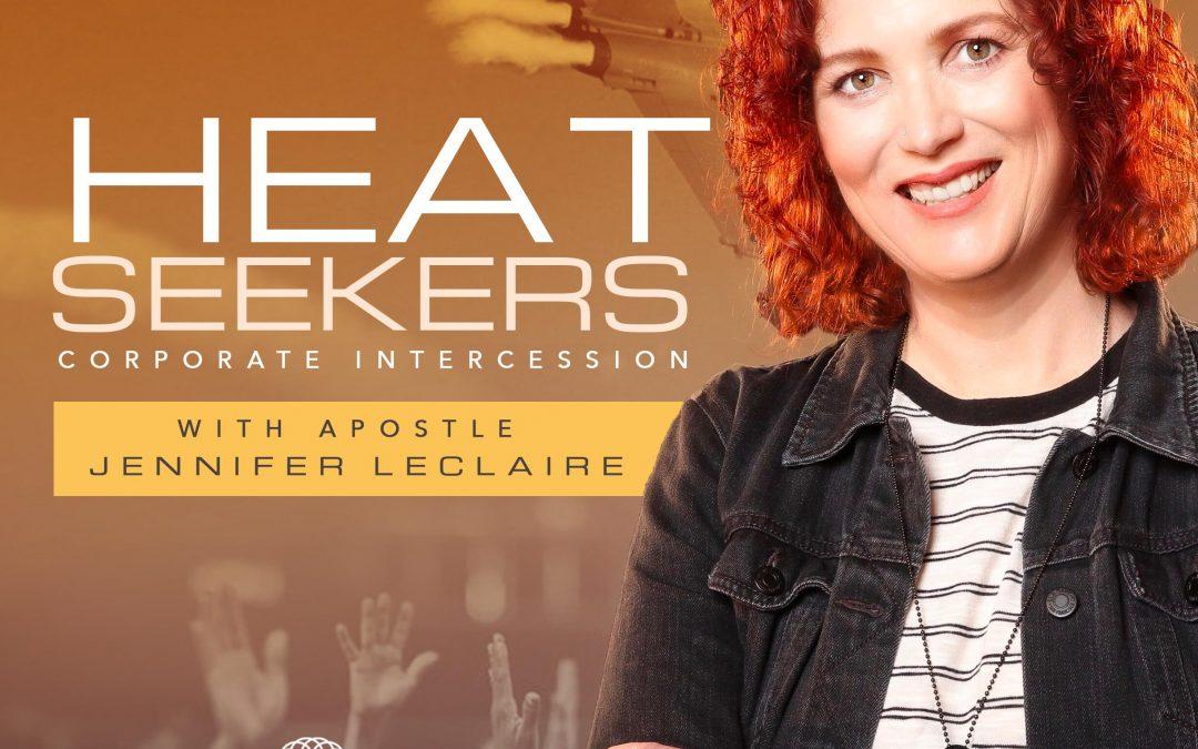 Heat Seekers: Intercessor Training & Prayer with Jennifer LeClaire | Gatekeepers