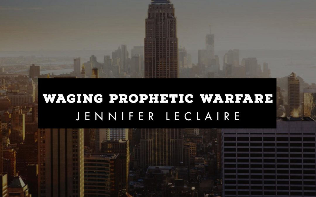 New York: Waging Prophetic Warfare | Training With Jennifer LeClaire
