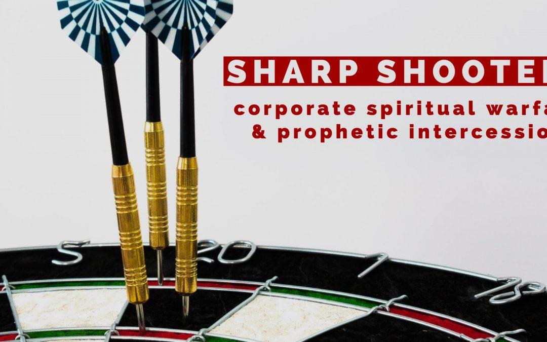 Sharp Shooters: Spiritual Warfare & Prophetic Prayer