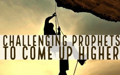 Why I'm Challenging Prophets to Come Up Higher   Prophetic Deadline