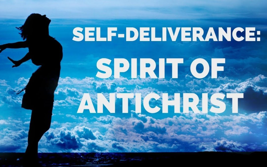 Deliverance From the Spirit of Antichrist | Self-Deliverance Prayers