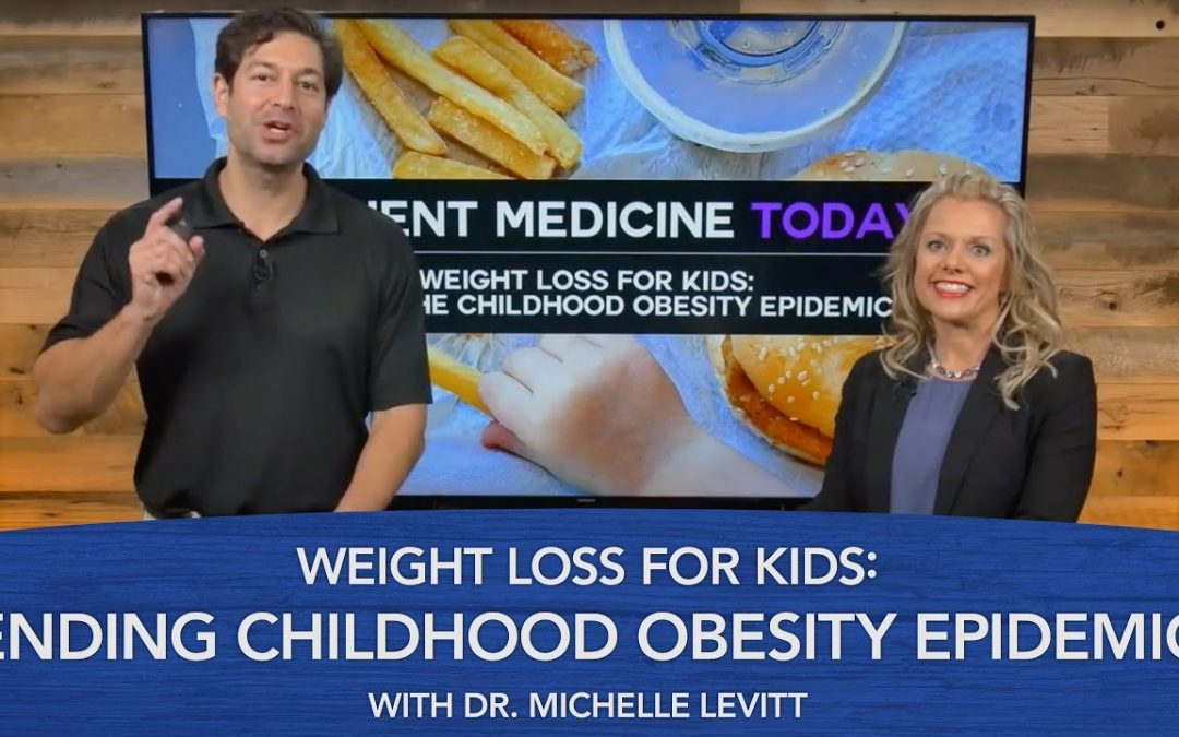 Weight Loss for Kids: Ending the Childhood Obesity Epidemic with Dr. Michelle Levitt