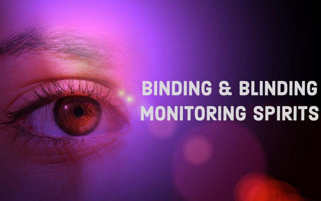 Binding & Blinding Monitoring Spirits |School of the Seers