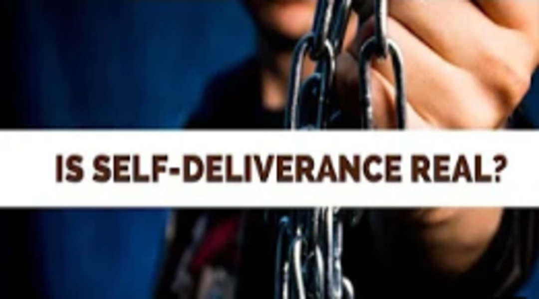 Is Self-Deliverance Real?