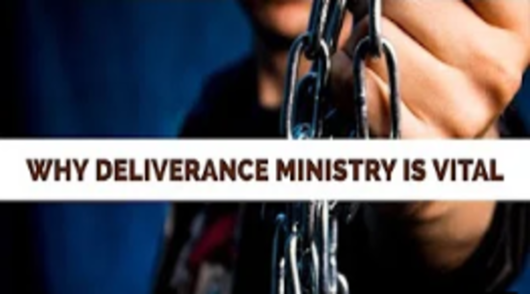 Why Deliverance Ministry is Vital Today