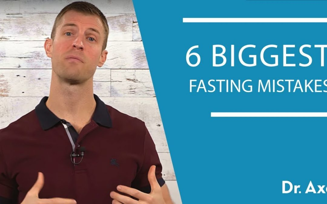 6 Intermittent Fasting Mistakes | Dr. Josh Axe